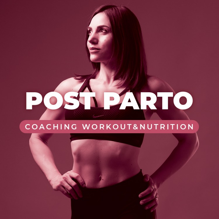 Post Parto - Coaching Workout&Nutrition